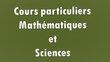 Cours particuliers / Mathématiques et Sciences